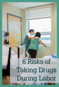 6 Risks of using drugs for pain relief during labor